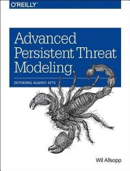 Advanced Persistent Threat Modeling: Defending Against APTs