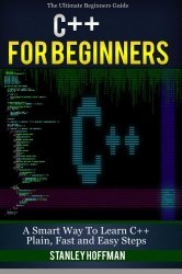 C++: The Ultimate Guide to Learn C++ and SQL Programming Fast (C++ for beginners, c programming, JAVA, Coding, CSS, PHP) (Programming, computer … Programming, Developers) (Volume 1)