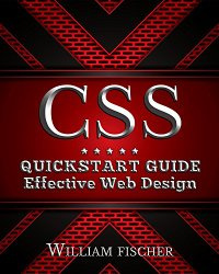 CSS: QuickStart Guide – Effective Web Design (CSS, HTML, JavaScript, Programming)