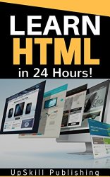 HTML: Learn HTML in 24 Hours – HTML For Beginners