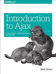 Introduction to Ajax: Client Server Communications on the Web