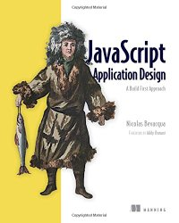 JavaScript Application Design: A Build First Approach