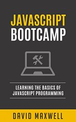 JavaScript: For Beginners: Javascript The Definitive Guide: Learn Javascript Programming Quick (FREE Books, Angularjs, jQuery, JavaScript Visually)