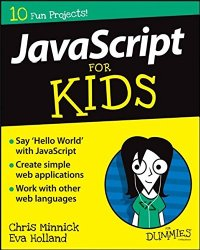 JavaScript For Kids For Dummies (For Dummies (Computers))