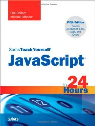 JavaScript in 24 Hours, Sams Teach Yourself (5th Edition)