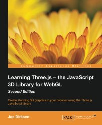 Learning Three.js: The JavaScript 3D Library for WebGL – Second Edition