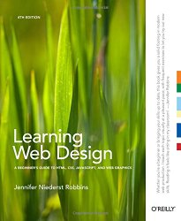 Learning Web Design: A Beginner's Guide to HTML, CSS, JS, and Web Graphics