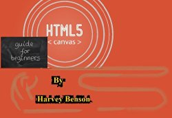 HTML5 Canvas : Guide for Beginners: Guide for Beginners