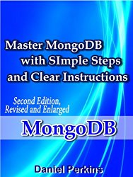MongoDB: Master MongoDB with Simple Steps and Clear Instructions, 2nd Edition, Revised and Enlarged (From Zero to Professional Book 5)
