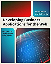 Developing Business Applications for the Web: With HTML, CSS, JSP, PHP, ASP.NET, and JavaScript