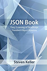 JSON Book: Easy Learning of JavaScript Standard Object Notation