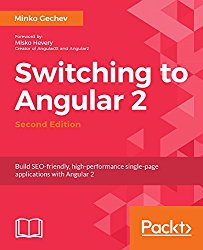 Switching to Angular 2 – Second Edition