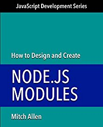 How to Design and Create Node.js Modules (JavaScript Development Series Book 2)