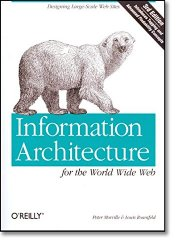 Information Architecture for the World Wide Web: Designing Large-Scale Web Sites, 3rd Edition