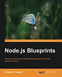 Node.js Blueprints – Practical Projects to Help You Unlock the Full Potential of Node.js