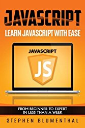 JavaScript: JavaScript For Beginners – Learn JavaScript with ease in HALF THE TIME – Everything about the Language, Coding, Programming and Web Pages that you need to know!