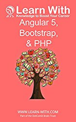 Learn With: Angular 5, Bootstrap, and PHP