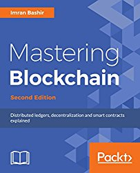 Mastering Blockchain – Second Edition