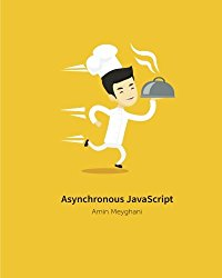 Asynchronous JavaScript: An introduction to asynchronous programming in JavaScript