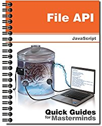File API: Quick Guides for Masterminds