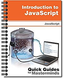 Introduction to JavaScript: Quick Guides for Masterminds