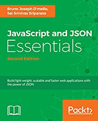JavaScript and JSON Essentials – Second Edition: Build light weight, scalable and faster web applications with the power of JSON