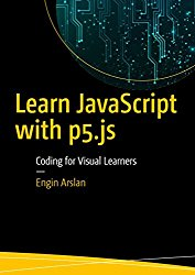 Learn JavaScript with P5.js ( 1st Edition )