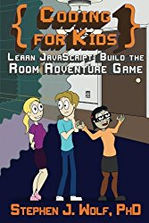 Coding for Kids: Learn JavaScript: Build the Room Adventure Game (Volume 1)