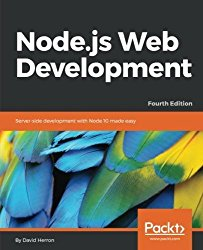 Node.js Web Development: Build secure and high performance web applications with Node.js 10