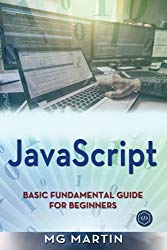 JavaScript: Basic Fundamental Guide for Beginners (Volume 1)