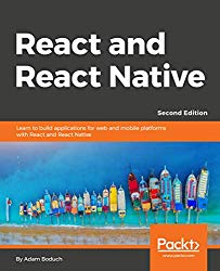 React and React Native – Second Edition: Learn to build applications for web and mobile platforms with React and React Native