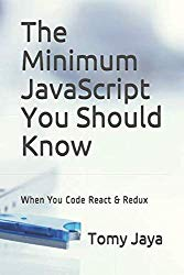 The Minimum JavaScript You Should Know When You Code React & Redux
