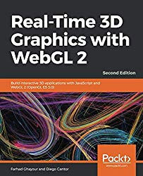 Real-Time 3D Graphics with WebGL 2: Build interactive 3D applications with JavaScript and WebGL 2 (OpenGL ES 3.0), 2nd Edition