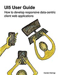 UI5 User Guide: How to develop responsive data-centric client web applications