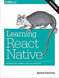 Learning React Native: Building Native Mobile Apps with JavaScript